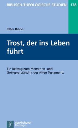 Trost, der ins Leben führt von Frey,  Jörg, Hartenstein,  Friedhelm, Janowski,  Bernd, Konradt,  Matthias, Riede,  Peter, Schmidt,  Werner H.