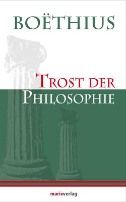 Trost der Philosophie von Boethius