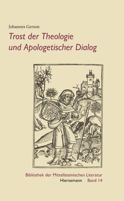 Trost der Theologie und Apologetischer Dialog von Gerson,  Johannes, Köhler,  Helga