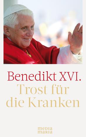 Trost für die Kranken von Benedikt XVI.