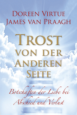 Trost von der Anderen Seite von Praagh,  James van, Virtue,  Doreen