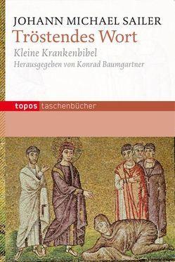 Tröstendes Wort von Baumgartner,  Konrad, Sailer,  Johann Michael