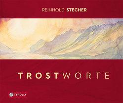 Trostworte von Stecher,  Reinhold