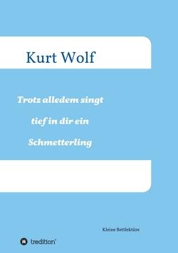 Trotz alledem singt tief in dir drin ein Schmetterling von Wolf,  Kurt