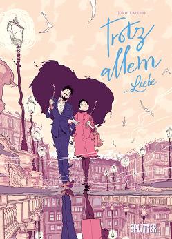 Trotz Allem… Liebe von Lafebre,  Jordi