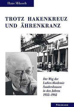 Trotz Hakenkreuz und Ährenkranz von Beintker,  Horst J, Mikosch,  Hans