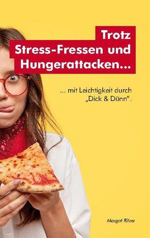 Trotz Stress-Fressen und Hungerattacken… von Ritzer,  Margot