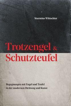 Trotzengel und Schutzteufel von Wittschier,  Sturmius