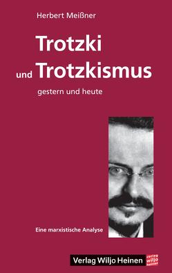 Trotzki und Trotzkismus – gestern und heute von Meißner,  Herbert