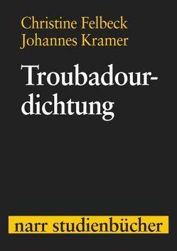 Troubadourdichtung von Felbeck,  Christine, Kramer,  Johannes