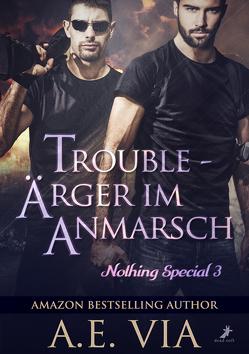 Trouble – Ärger im Anmarsch von Via,  A.E., Werner,  Julie