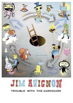 Trouble With The Aardvark von Avignon,  Jim