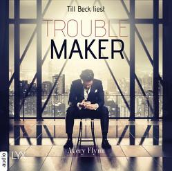 Troublemaker von Beck,  Till, Dorn-Ruhl,  Kristiana, Flynn,  Avery