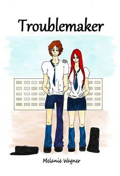 Troublemaker von Wagner,  Melanie