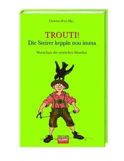 Trouti! von Lobnik,  Alfred, Penz,  Christian