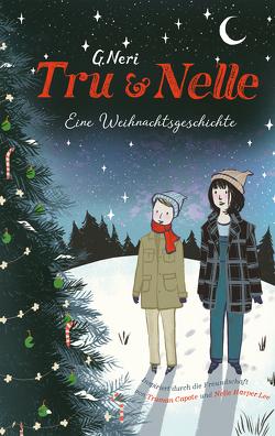 Tru und Nelle – eine Weihnachtsgeschichte von Bieker,  Sylvia, Neri,  Greg, Zeltner,  Henriette