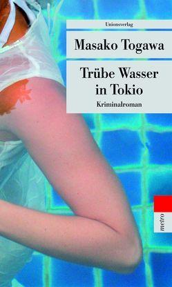 Trübe Wasser in Tokio von Thienhaus,  Bettina, Togawa,  Masako