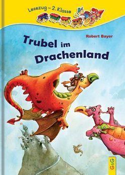 LESEZUG/2. Klasse: Trubel im Drachenland von Bayer,  Robert