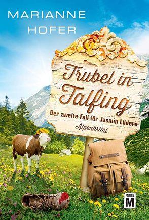 Trubel in Talfing von Hofer,  Marianne