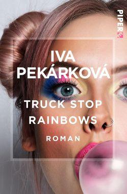 Truck Stop Rainbows von Drubek,  Ladislav, Drubek-Meyer,  Natascha, Pekárková,  Iva