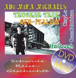 Trucker Trek gen-Italien, Hörbuch von Michaels,  Adi Mira