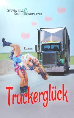 Truckerglück von Filz,  Sylvia, Konopatzki,  Sigrid