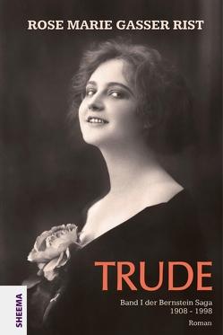 Trude von Gasser Rist,  Rose Marie