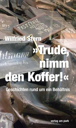 """""""Trude, nimm den Koffer!"""" von Stern,  Wilfried"""
