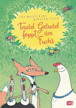 Trudel Gedudel foppt den Fuchs von Muszynski,  Eva, Teich,  Karsten