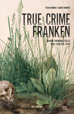 True Crime Franken (eBook) von Korber,  Tessa, Tannert,  Elmar
