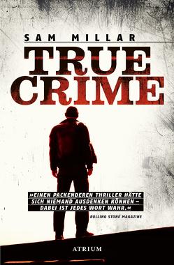 True Crime von Koerber,  Joachim, Millar,  Sam