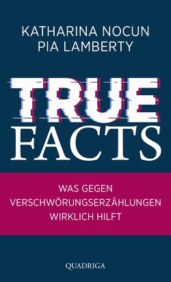 True Facts von Lamberty,  Pia, Nocun,  Katharina