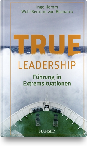 True Leadership von Hamm,  Ingo, von Bismarck,  Wolf-Bertram