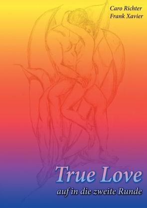 True Love von Richter,  Caro, Xavier,  Frank