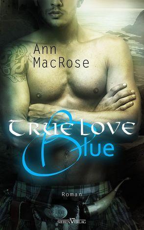 True Love Blue von MacRose,  Ann