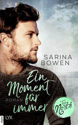 True North – Ein Moment für immer von Bowen,  Sarina, Martin,  Wanda