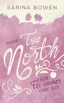 True North – Kein Für immer ohne dich von Bowen,  Sarina, Kahl,  Franziska