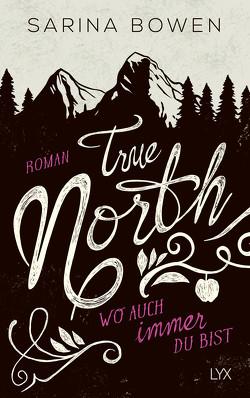 True North – Wo auch immer du bist von Bowen,  Sarina