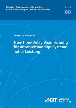 True-Time-Delay Beamforming für ultrabreitbandige Systeme hoher Leistung von Lambrecht,  Andreas