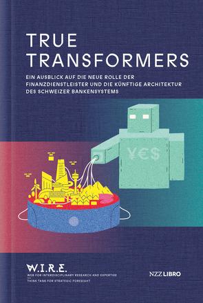 True Transformers von Sigrist,  Stephan, von Thiessen,  Raphael