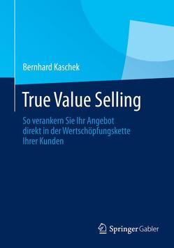 True Value Selling von Kaschek,  Bernhard
