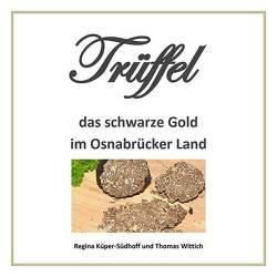 Trüffel von Küper-Südhoff,  Regina, Wittich,  Thomas