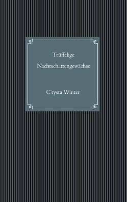 Trüffelige Nachtschattengewächse von Winter,  C'rysta