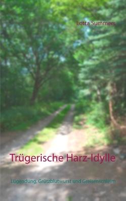 Trügerische Harz-Idylle von Summers,  Lotta