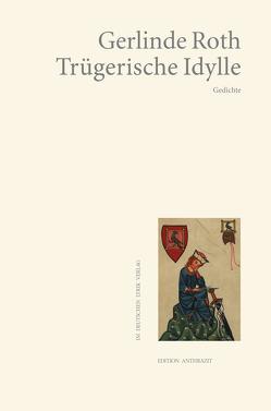 Trügerische Idylle von Roth,  Gerlinde