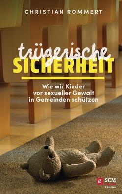 Trügerische Sicherheit von Rommert,  Christian