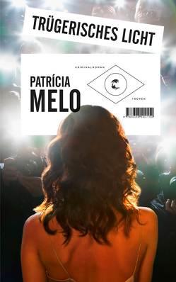 Trügerisches Licht von Melo,  Patricia, Mesquita,  Barbara