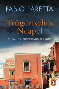 Trügerisches Neapel von Paretta,  Fabio