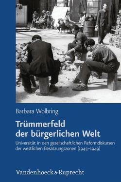 Trümmerfeld der bürgerlichen Welt von Wolbring,  Barbara