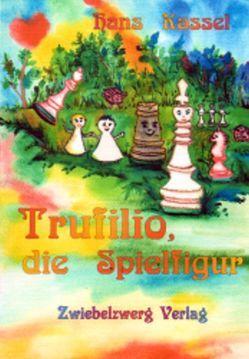 Trufilio, die Spielfigur von Kassel,  Hans, Laufenburg,  Heike